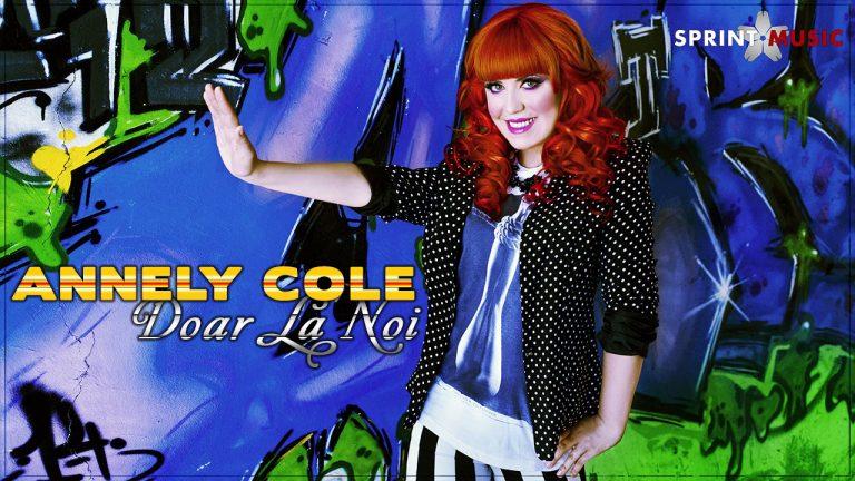 Annely Cole - Doar La Noi