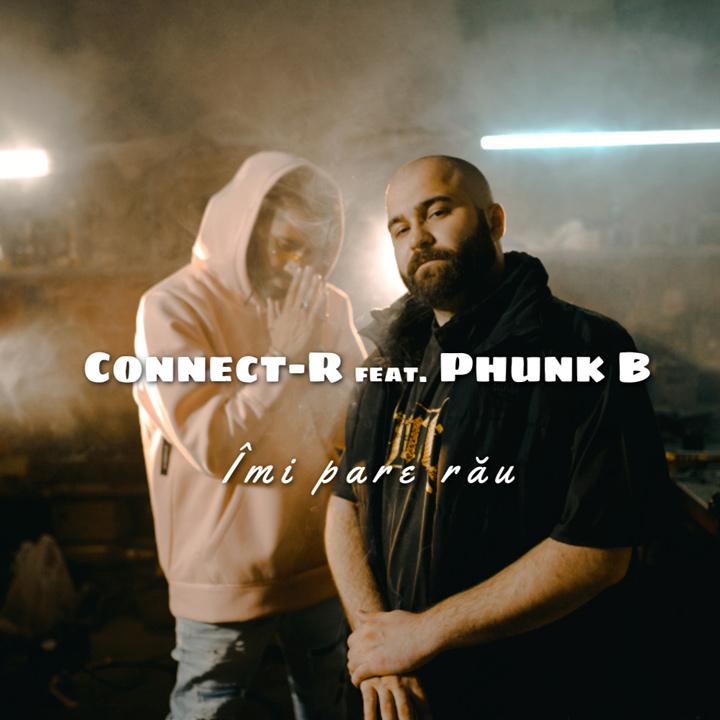 CONNECT-R ft. PHUNK B - Imi pare rau
